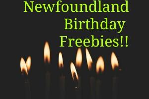Newfoundland Birthday Freebies