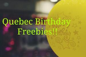 Quebec Birthday Freebies